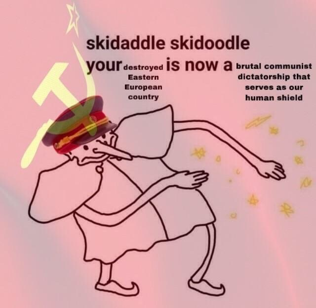 Cartoon - skidaddle skidoodle your destroyed Is now a brutal communist dictatorship that Eastern European country serves as our human shield