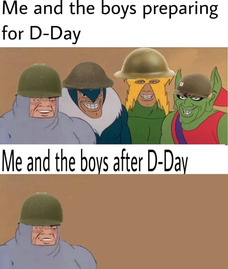 Cartoon - Me and the boys preparing for D-Day Me and the boys after D-Day