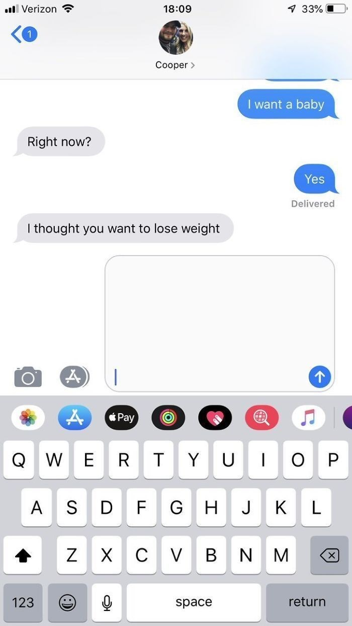 pregnant prank - Text - 1 33% i Verizon 18:09 Cooper> I want a baby Right now? Yes Delivered I thought you want to lose weight &Pay W R Y P T S D F G H J K A L V B Z X C N 123 return space X