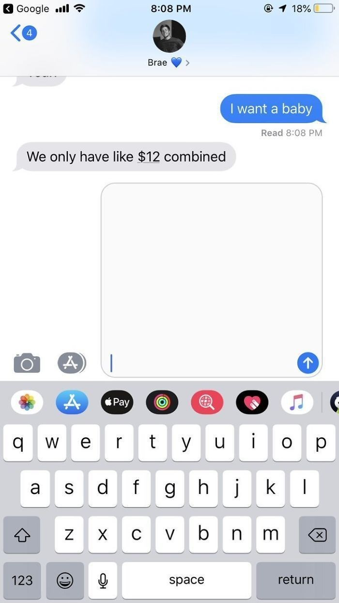 pregnant prank - Text - Google .l 8:08 PM 18%( 4 Brae I want a baby Read 8:08 PM We only have like $12 combined &Pay t y u O W d j f a g b Z C V m X n 123 return space O X