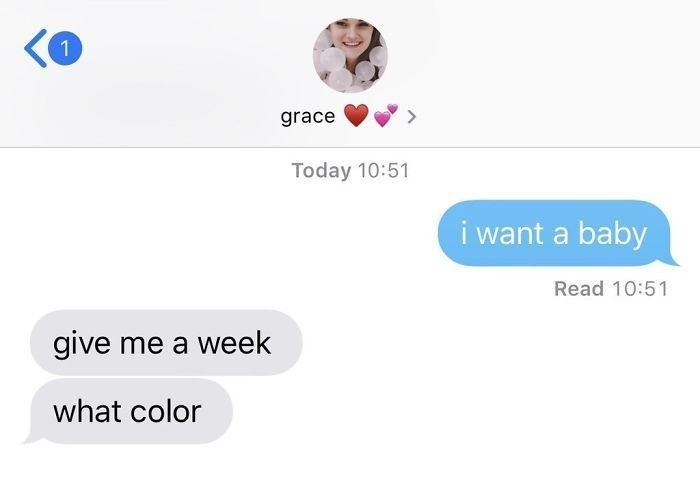 pregnant prank - Text - grace Today 10:51 i want a baby Read 10:51 give me a week what color