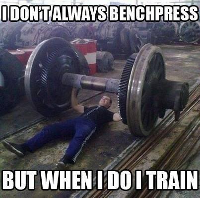 Meme - Physical fitness - IDONTALWAYS BENCHPRESS BUT WHEN I DOITRAIN