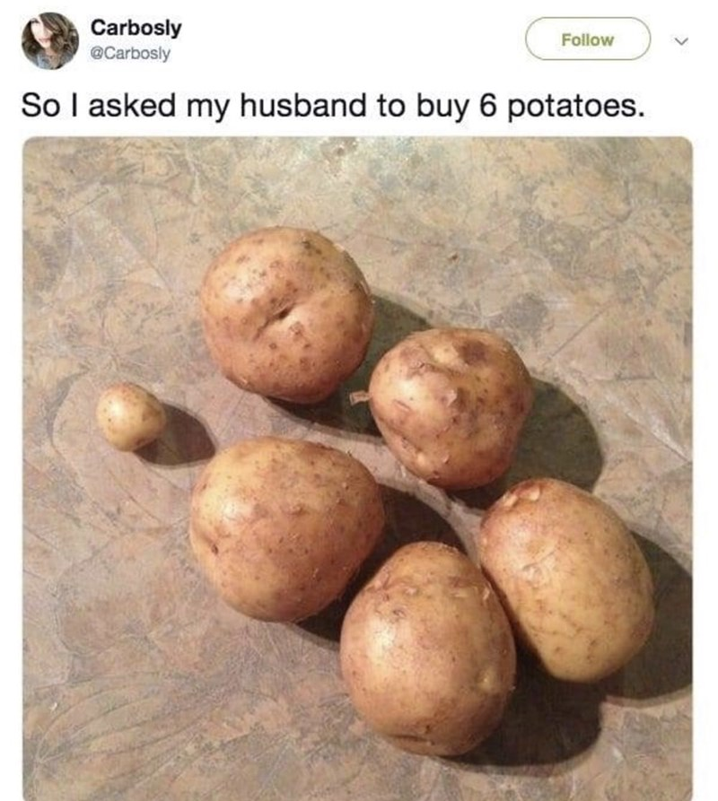 funny men - Potato - Carbosly @Carbosly Follow So I asked my husband to buy 6 potatoes