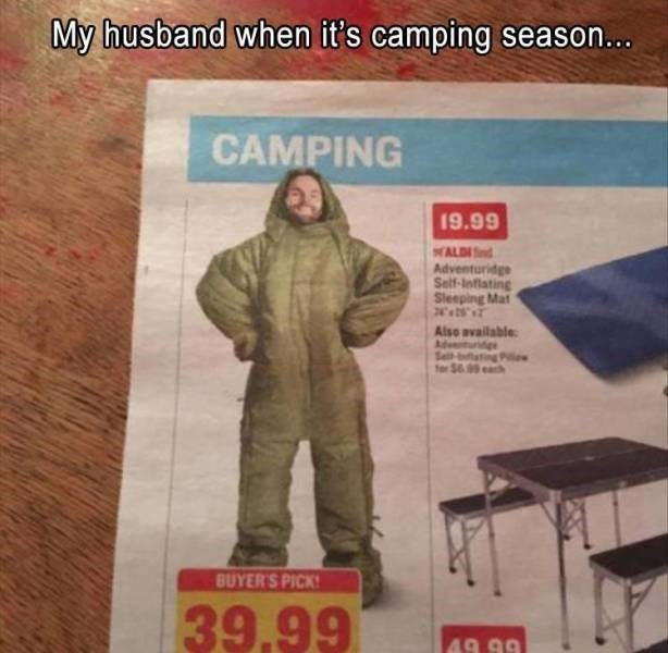 Meme - My husband when it's camping season... CAMPING 19.99 WALDI Adventuridge Self-Inflating Sleeping Mat 2s2 Also available Ade for $69 BUYER'S PICK 39.99 49.99