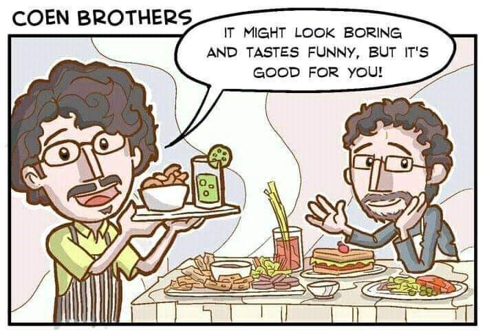 Cartoon - COEN BROTHERS IT MIGHT LOOK BORING AND TASTES FUNNY, BUT IT'S GOOD FOR YOU!