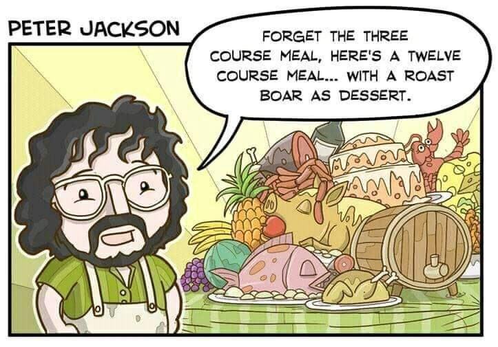 Cartoon - PETER JACKSON FORGET THE THREE COURSE MEAL, HERE'S A TWELVE COURSE MEAL... WITH A ROAST BOAR AS DESSERT
