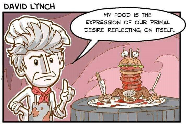 Cartoon - DAVID LYNCH My FOOD IS THE EXPRESSIONOF OUR PRIMAL DESIRE REFLECTING ON ITSELF