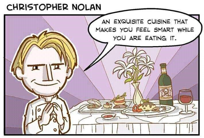 Cartoon - CHRISTOPHER NOLAN AN EXQUISITE CUISINE THAT MAKES YOU FEEL SMART WHILE yOU ARE EATING IT