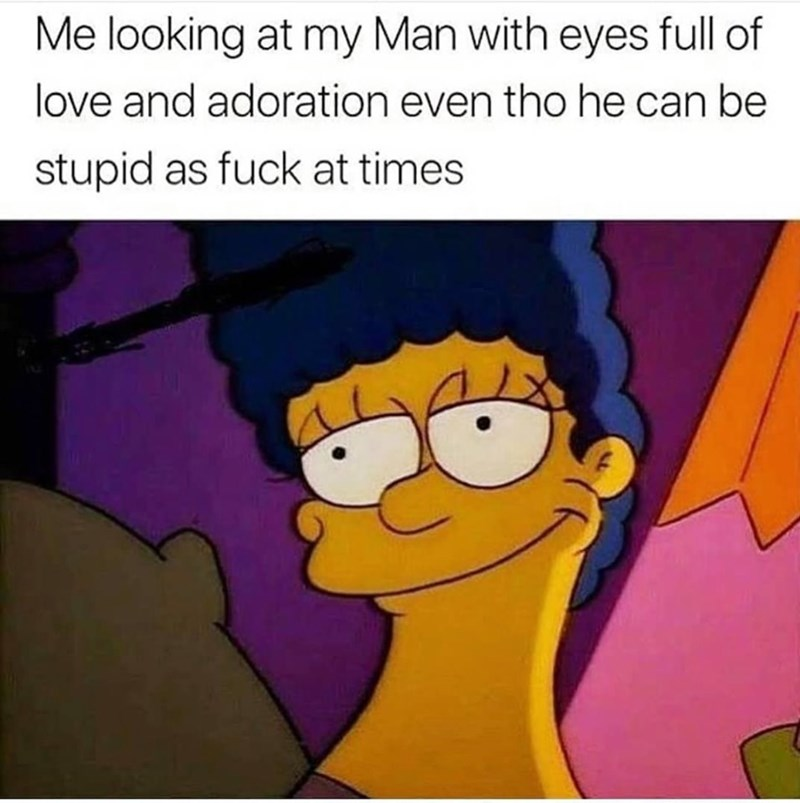 random meme - Animated cartoon - Me looking at my Man with eyes full of love and adoration even tho he can be stupid as fuck at times