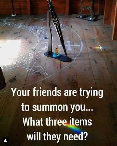 Funny meme asking what three items you would need to be summoned by your friends
