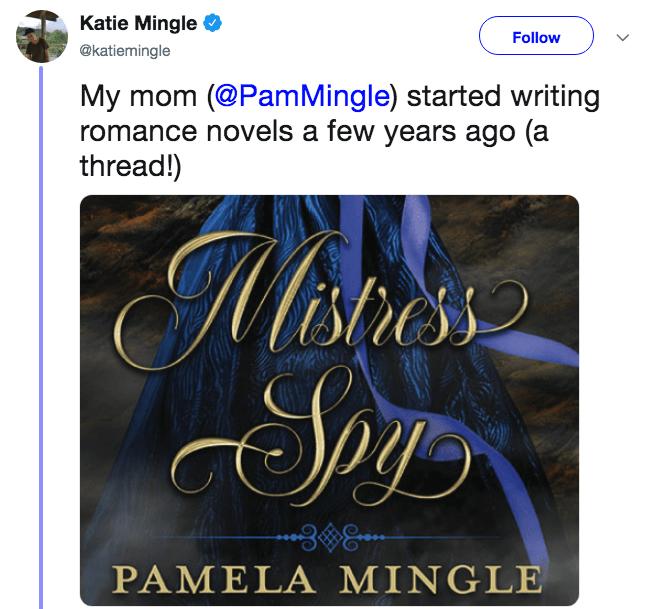 novelist mom - Text - Katie Mingle Follow @katiemingle My mom (@PamMingle) started writing romance novels a few years ago (a thread!) stese 308 PAMELA MINGLE