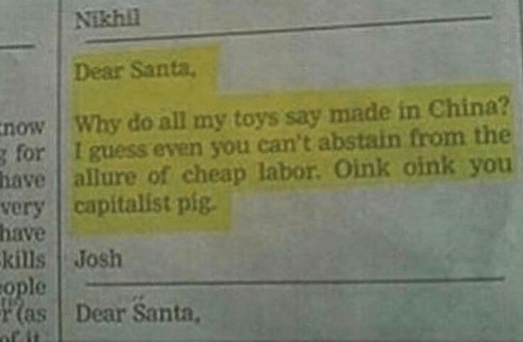 Blursed image of a letter to Santa about how all the toys were made in China, and that they didn't abstain from cheap labor.