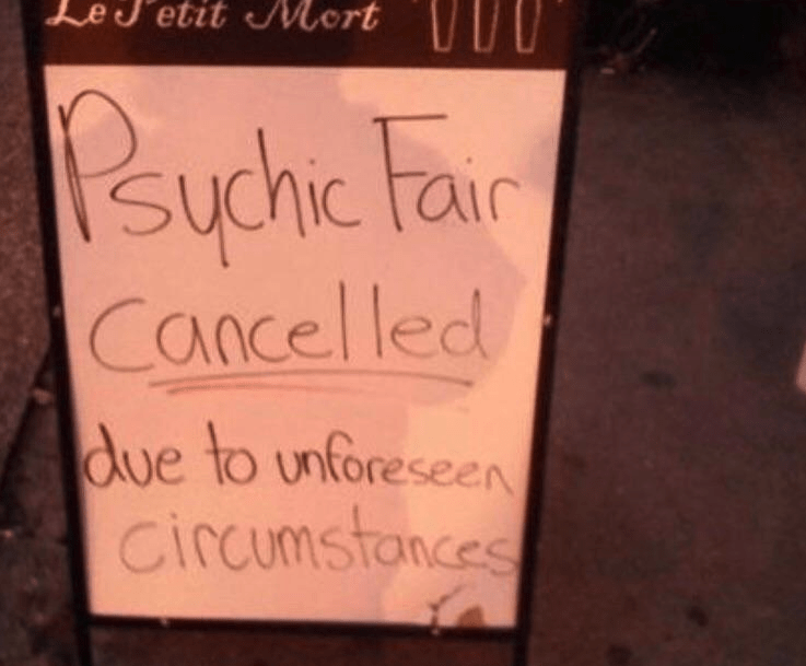 Blursed image of the Psychic Fair being cancelled due to unforeseen circumstances.