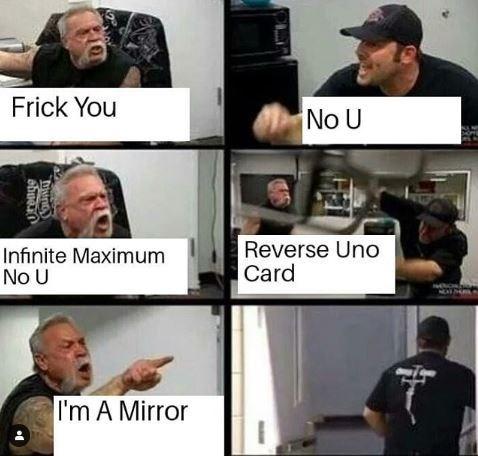 uno reverse meme - Facial expression - Frick You No U Reverse Uno Card Infinite Maximum No U I'm A Mirror CounDy FEL