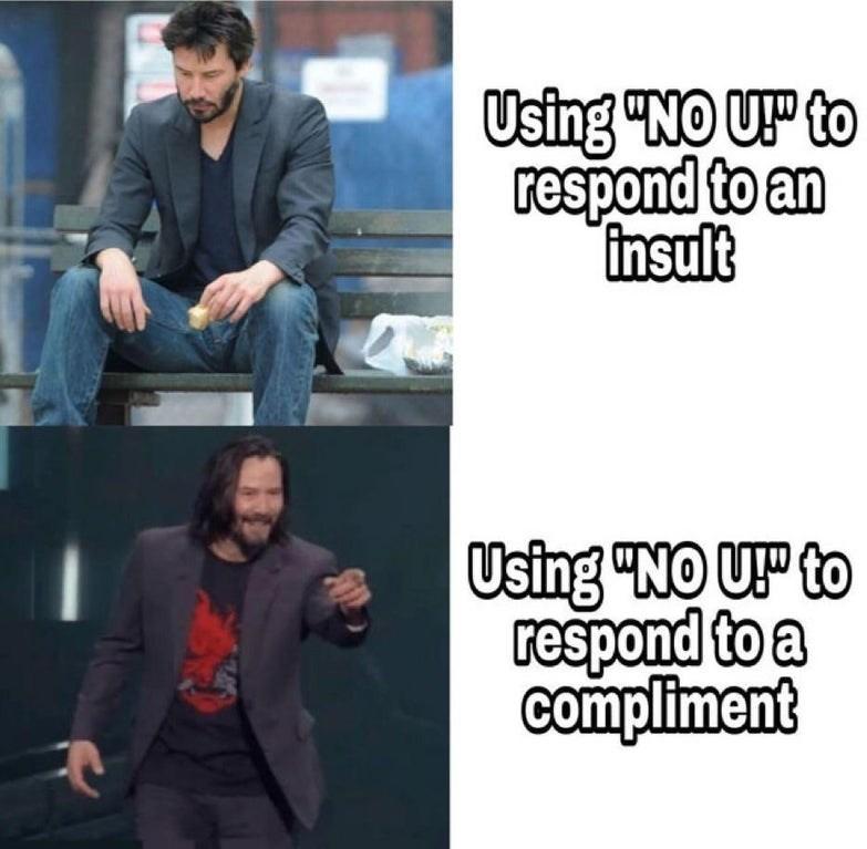 "uno reverse meme - Text - Using ""NO U to respond to an insult Using ""NO U to respond to a compliment"