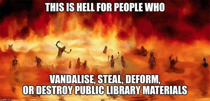 Meme - Heat - THIS IS HELL FOR PEOPLE WHO VANDALISE, STEAL, DEFORM OR DESTROY PUBLIC LIBRARY MATERIALS ngfio com
