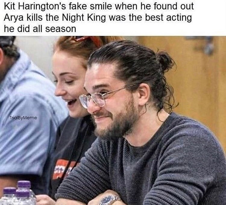 Meme - Games - Kit Harington's fake smile when he found out Arya kills the Night King was the best acting he did all season TrialByMeme