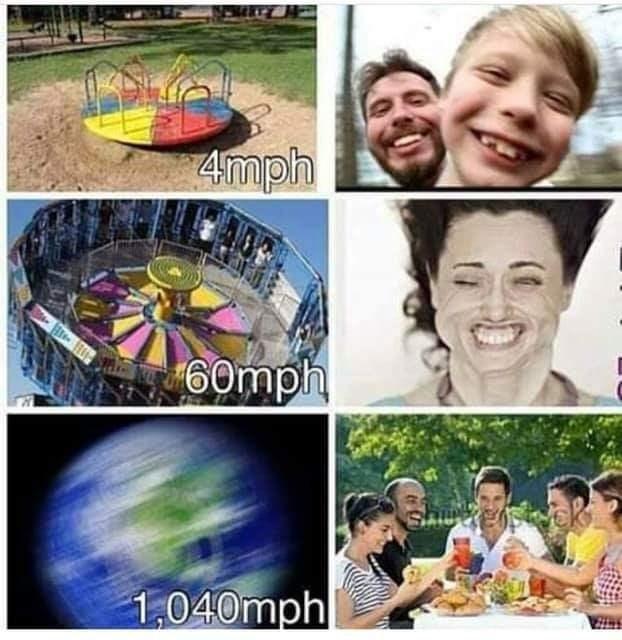 flat earth - Facial expression - 4mph ydwpg SALNYE 1,040mph