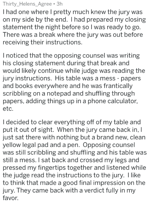 badass lawyer - Text - Thirty_Helens_Agree 3h I had one where I pretty much knew the jury was on my side by the end. I had prepared my closing statement the night before so I was ready to go. There was a break where the jury was out before receiving their instructions