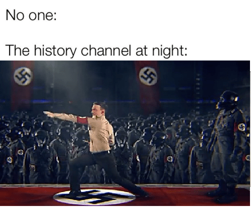 People - No one: The history channel at night: