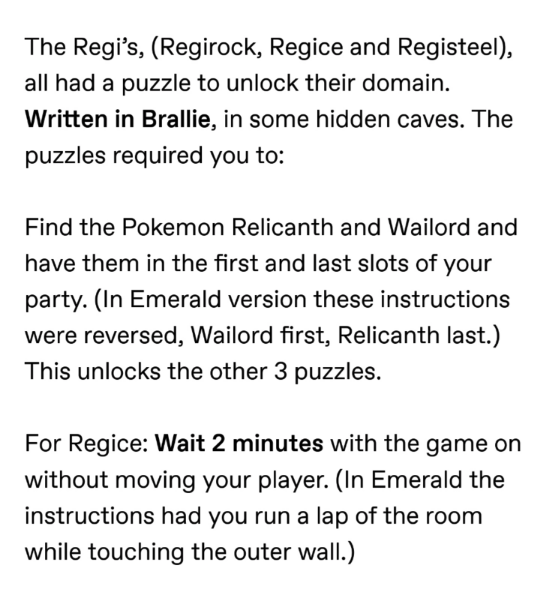 pokemon probability - Text - The Regi's, (Regirock, Regice and Registeel) all had a puzzle to unlock their domain Written in Brallie, in some hidden caves. The puzzles required you to: Find the Pokemon Relicanth and Wailord and have them in the first and last slots of your party.