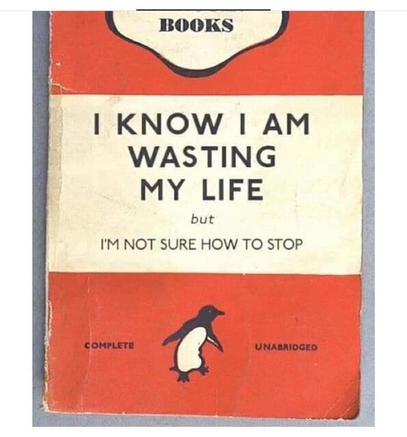 Penguin - BOOKS I KNOW I AM WASTING MY LIFE but IM NOT SURE HOW TO STOP COMPLETE UNABRIDGED