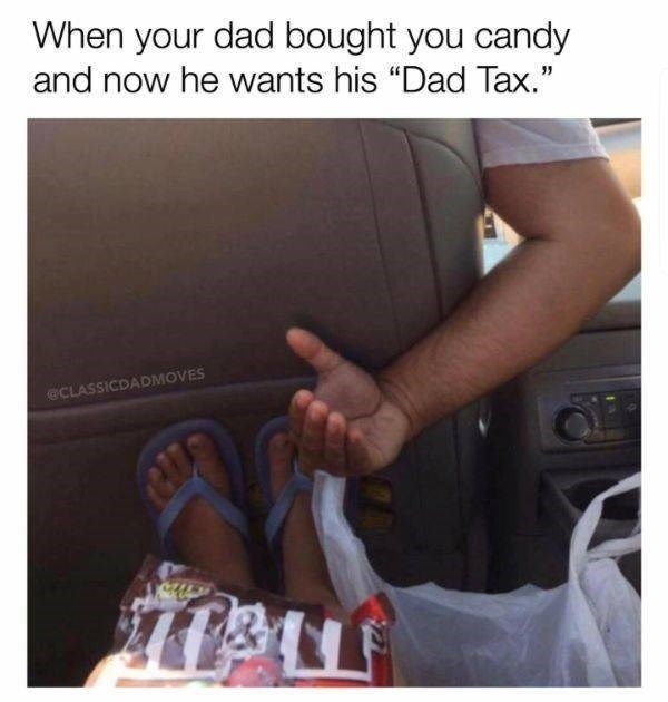 "Footwear - When your dad bought you candy and now he wants his ""Dad Tax."" eCLASSICDADMOVES"