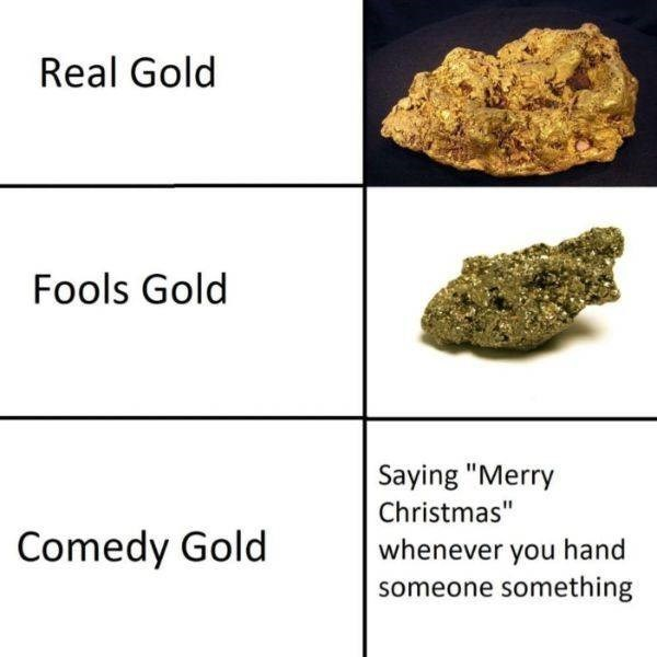"Rock - Real Gold Fools Gold Saying ""Merry Christmas"" Comedy Gold whenever you hand someone something"