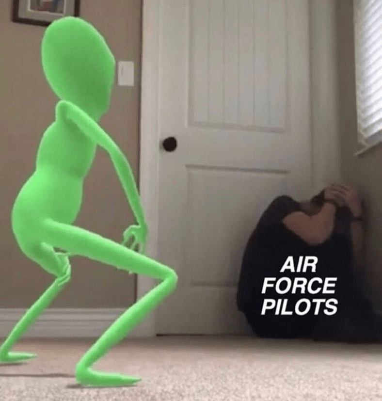Funny meme about aliens and air force pilots.