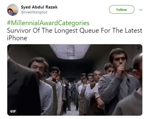 Meme - People - Syed Abdul Razak Follow @tweetfeelsgood #Millennial AwardCategories Survivor Of The Longest Queue For The Latest iPhone GIF