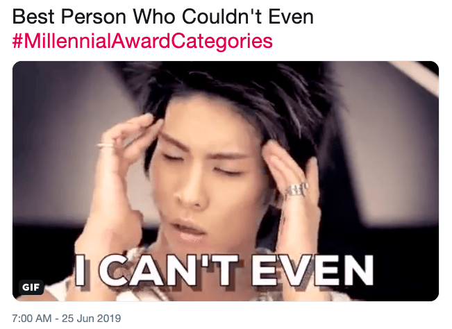 Meme - Hair - Best Person Who Couldn't Even #Millennial AwardCategories CAN'T EVEN GIF 7:00 AM-25 Jun 2019