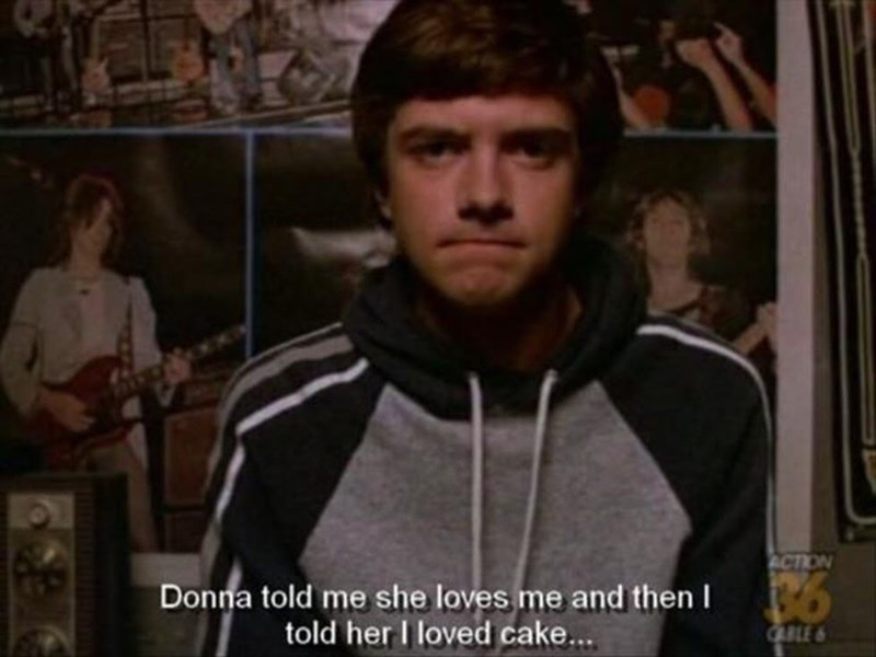 Meme - Cheek - ACTION Donna told me she loves me and then I told her I loved cake... CARLE