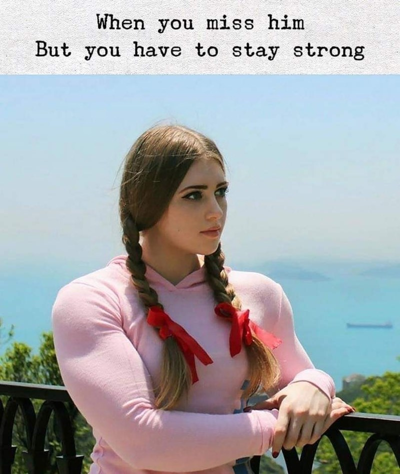 Meme - Photography - When you miss him But you have to stay strong