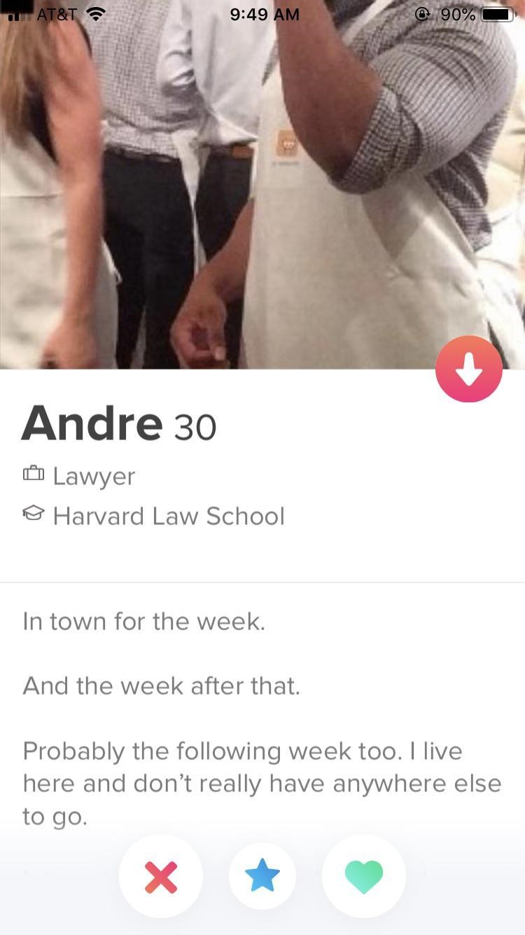 tinder funny - Text - 9:49 AM e 90% OLAT&T Andre 30 Lawyer Harvard Law School In town for the week. And the week after that. Probably the following week too. I live here and don't really have anywhere else to go.