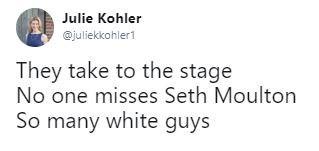 Tweet - Text - Julie Kohler @juliekkohler1 They take to the stage No one misses Seth Moulton So many white guys