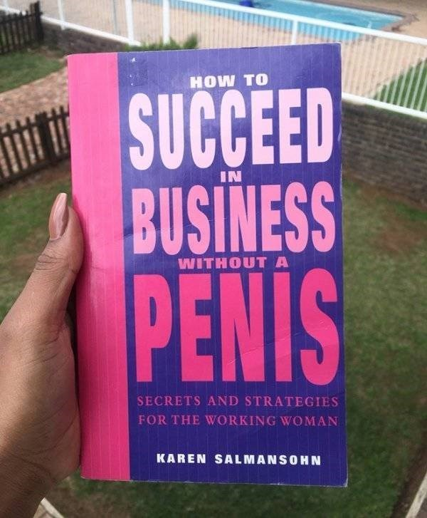 how to book - Text - HOW TO SUCCEED BUSINESS PENIS IN WITHOUT A SECRETS AND STRATEGIES FOR THE WORKING WOMAN KAREN SALMANSOHN