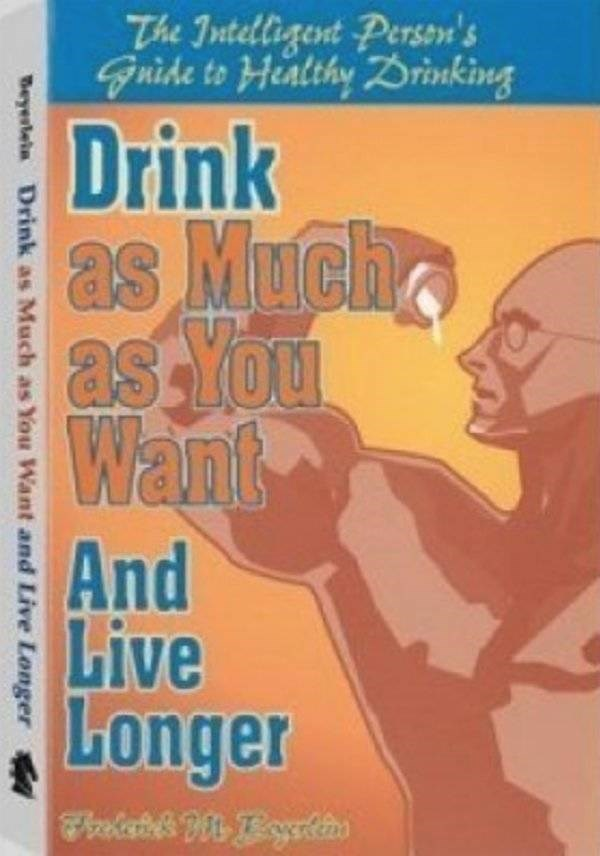 how to book - Text - The Intelligent Person's Gride to Healthy ZDrinking Drink as Much as You Want And Live Longer eyelen Drink as Much as You Want and Live Longer