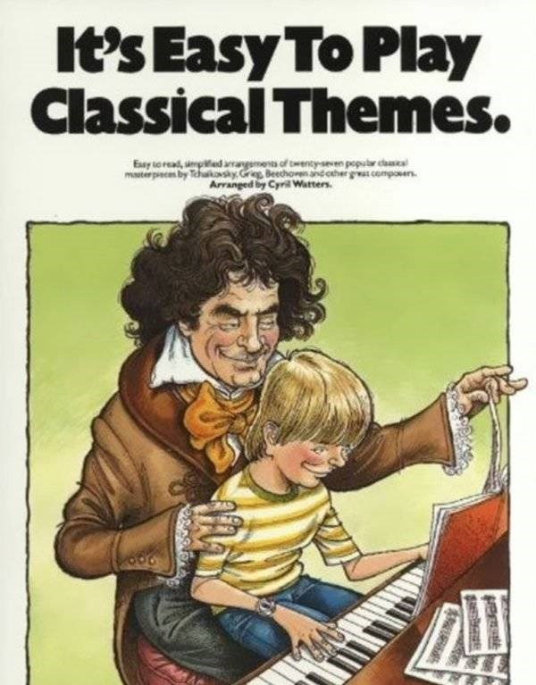 how to book - Cartoon - It's Easy To Play Classical Themes. Ey to read, d aragme of nyseven popcas mater pce by Tichuay Greg Beechoen ad cher gat composers Arranged by Cyril Watters
