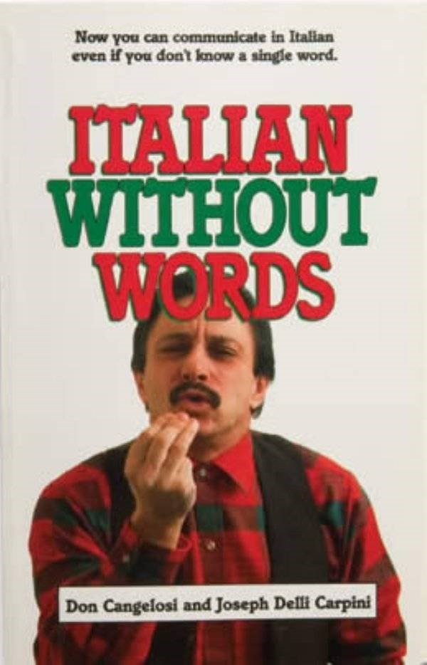 how to book - Text - Now you can communicate in Italian even if you don't know a single word. ITALIAN WITHOUT WORDS Don Cangelosi and Joseph Delli Carpini