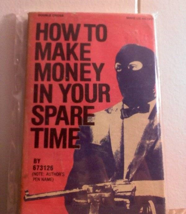 how to book - Poster - HOW TO MAKE ΜΟΝEΥ IN YOUR SPARE TIME BY 673126 (NOTE AUTHOR'S PEN NAME)