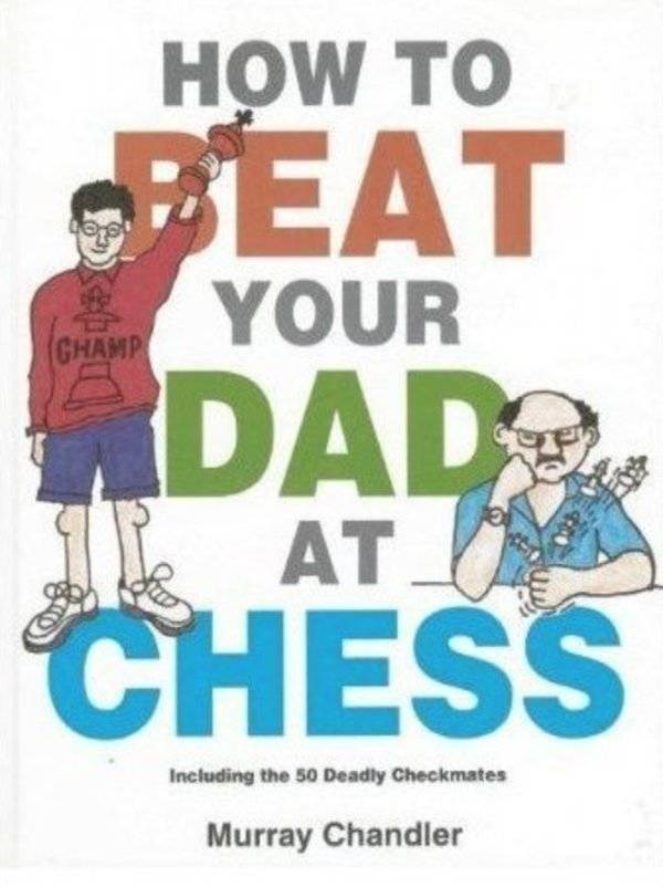how to book - Poster - HOW TO PEAT YOUR GHAMP DAD AT CHESS Including the 50 Deadly Checkmates Murray Chandler