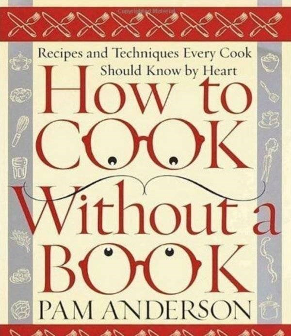 how to book - Font - CopM Mdera XXXX How to COOK Without a BOOK Recipes and Techniques Every Cook Should Know by Hear PAM ANDERSON