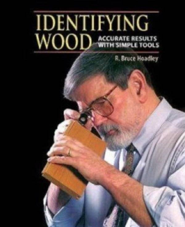 how to book - Photo caption - IDENTIFYING WOOD ACCURATE RESULTS WITH SIMPLE TOOLS R. Bruce Hoadley