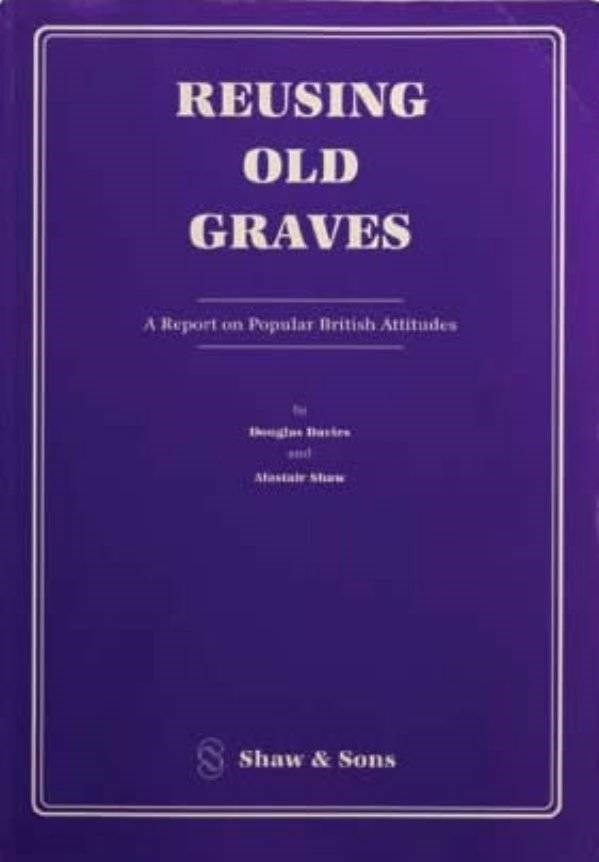 how to book - Text - REUSING OLD GRAVES A Report on Popular British Attitudes gl Dais Atastar Shaw S Shaw& Sons