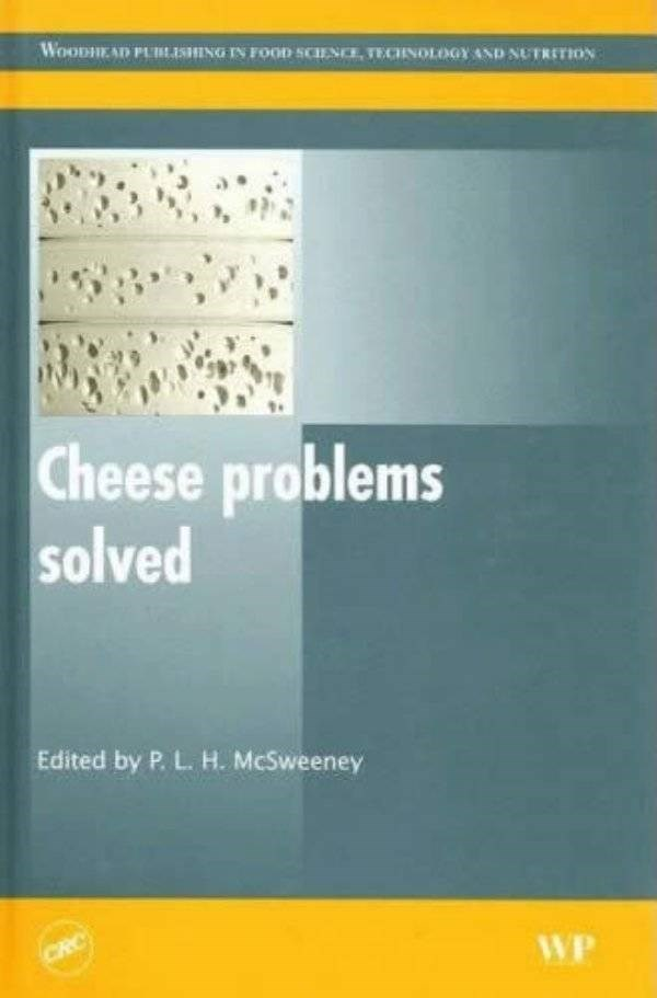 how to book - Text - WOODHEAD PUBE.ESHNG IN FOOD SCHENCE TECENOLOGY AND NUTRETION Cheese problems solved Edited by P. L. H. McSweeney CRC WP