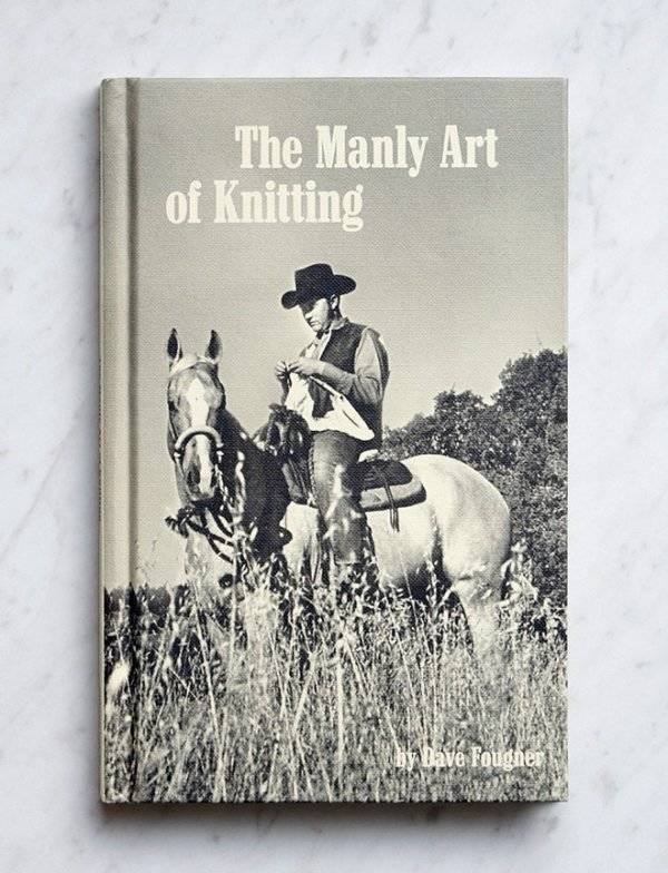 how to book - Text - The Manly Art of Knitting Dave Fougner