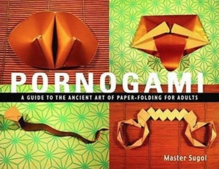 how to book - Orange - PORNOGAMI A GUIDE TO THE ANCIENT ART OF PAPER-FOLDING FOR ADULTS Master Sugol