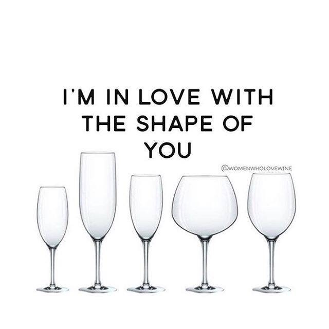 Meme - Stemware - I'M IN LOVE WITH THE SHAPE OF YOU @woMENWHOLOVEWINE