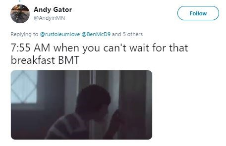 Text - Andy Gator Follow @AndyinMN Replying to @rustoleumlove @BenMcD9 and 5 others 7:55 AM when you can't wait for that breakfast BMT