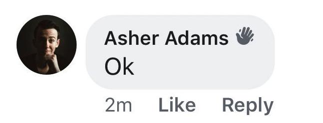 millennials - Text - Asher Adams Ok Like Reply 2m